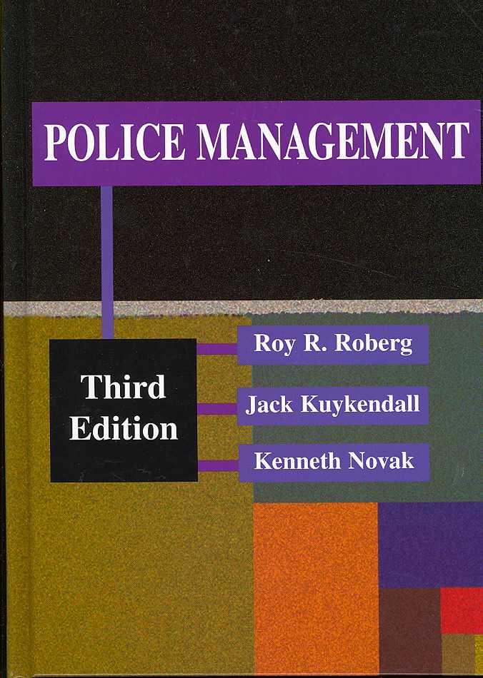 Police Management By Roberg, Roy R./ Kuykendall, Jack L./ Novak, Kenneth